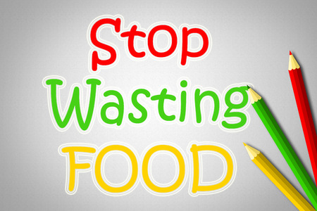 Stop Wasting Food Concept text on background photo