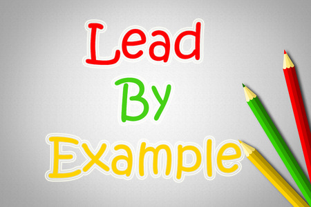example: Lead By Example Concept text on background