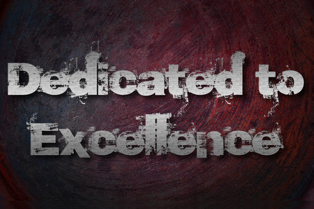 Dedicated To Excellence Concept text on background photo