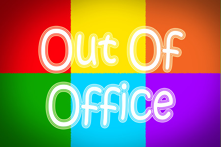 Out Of Office Concept text on background Stock Photo