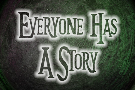 Everyone Has A Story Concept text on background photo