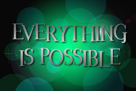 Everything is possible word on vintage bokeh background, concept sign idea