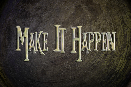 Make It Happen Concept text on background photo
