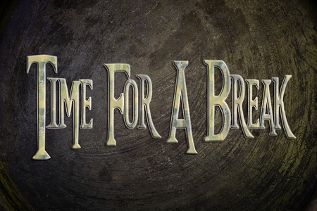Time For A Break Concept text on background photo