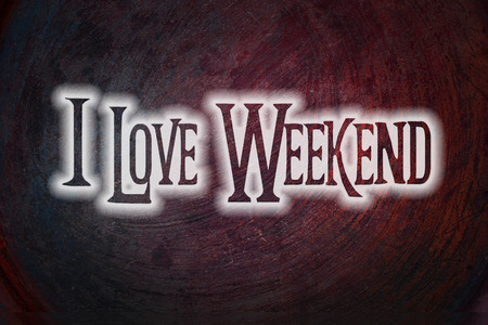 I Love Weekend Concept text on background photo