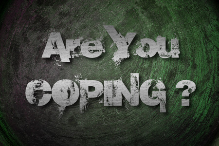 coping: Are You Coping Concept text on background