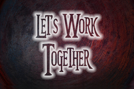 better chances: Lets Work Together Concept text on background