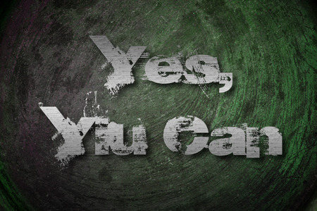 Yes You Can Concept text on background photo