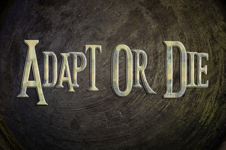 adapt: Adapt Or Die Concept text on background