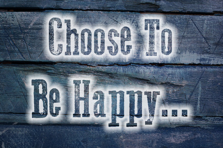 Choose to be happy Concept text on background