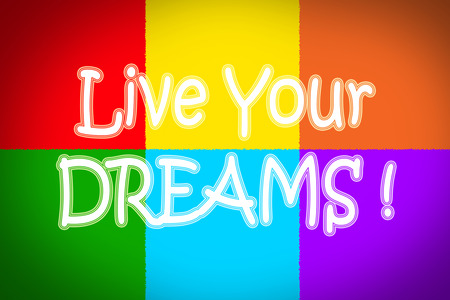 live your dreams concept text on background photo
