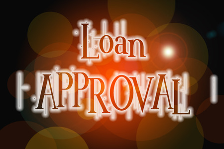Loan Approval Concept text on background photo