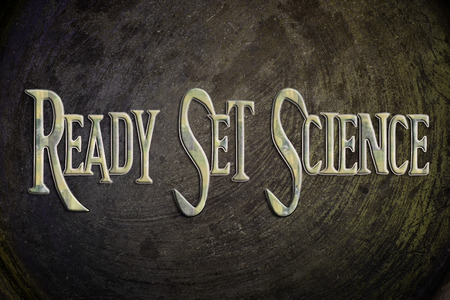 Ready Set Science Concept text on background photo