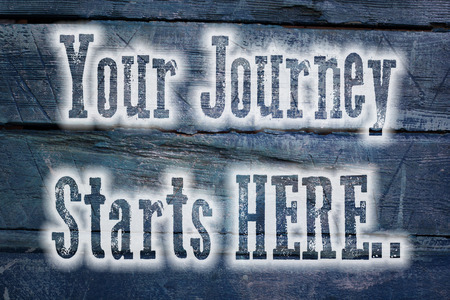 Your Journey Starts Here Concept text on background