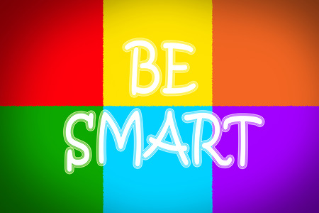 Be Smart Concept text on background photo