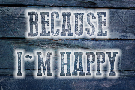 palmy: Because Im Happy Concept text on background