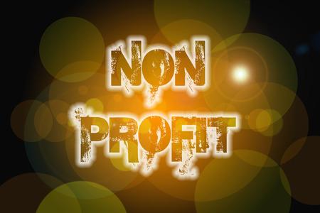nonprofit: Non Profit Concept text on background