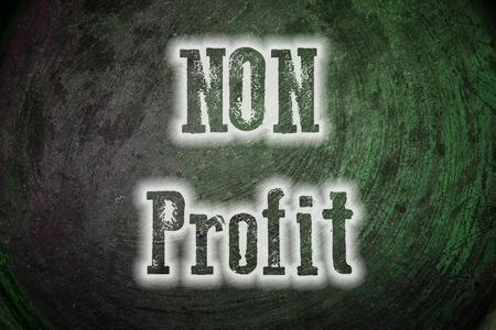 non profit: Non Profit Concept text on background