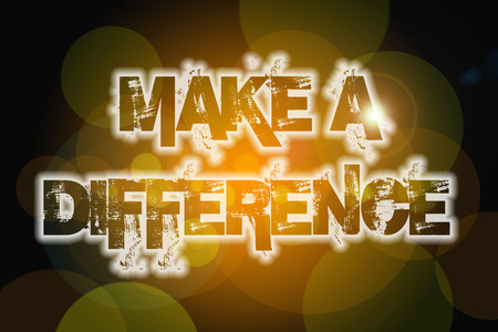 Make A Difference Concept text on background