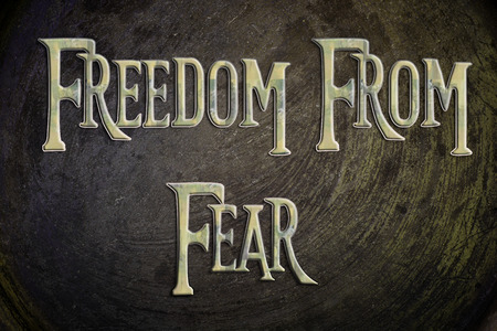 Freedom From Fear Concept text on background photo