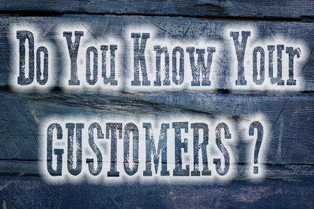 Do You Know Your Customers Concept text on background photo