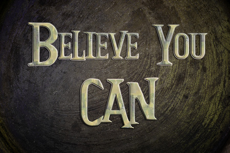 Believe You Can Concept text on background photo