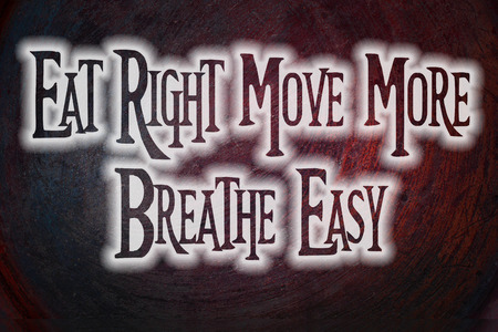 eat right: Eat Right Move More Breathe Easy Concept text on background