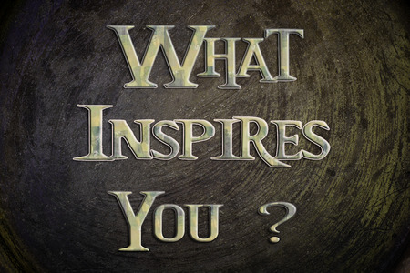 What Inspires You Concept text on background photo