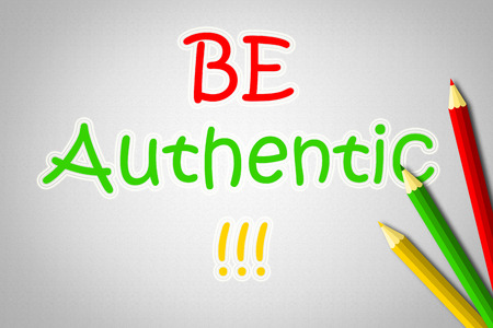 Be Authentic Concept text on background idea