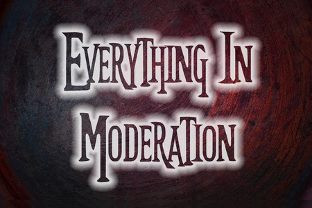 moderation: Everything in Moderation Concept text on background