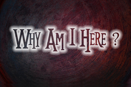 philosophical: Why Am I Here Concept text on background idea Stock Photo