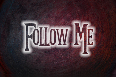 Follow Me Concept text on background photo
