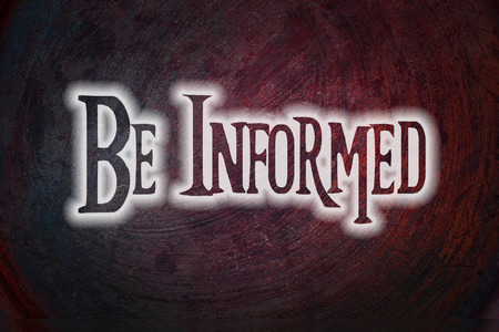 informed: Be Informed Concept text on background