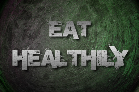 eating right: Eat Healthily Concept text on background