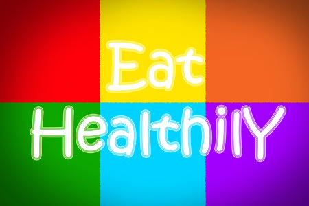 healthily: Eat Healthily Concept text on background