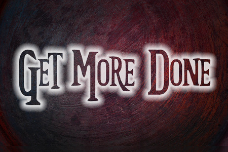 Get More Done Concept text on background photo