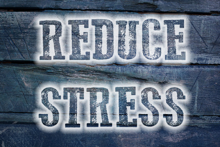 Reduce Stress Concept text on background Stock Photo