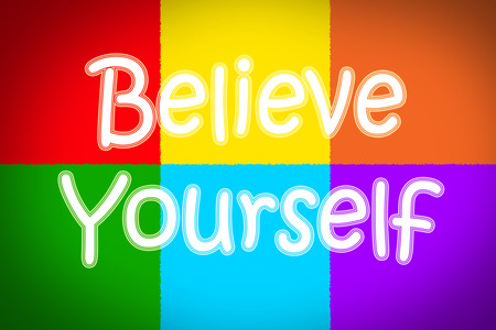 Believe In Yourself Concept text on background photo