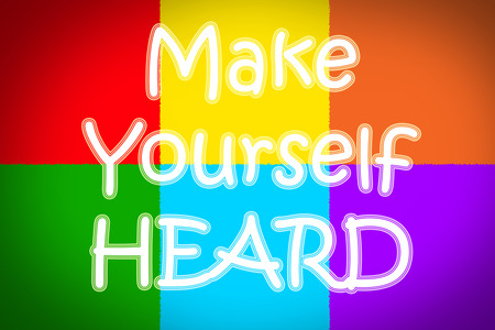 heard: Make Yourself Heard Concept text on background Stock Photo