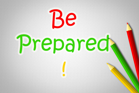 be alert: Be Prepared Concept text on background