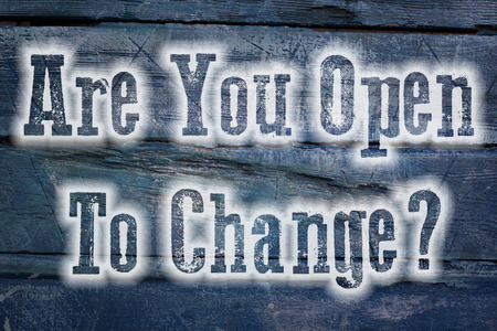 Are You Open To Change Concept text on background photo