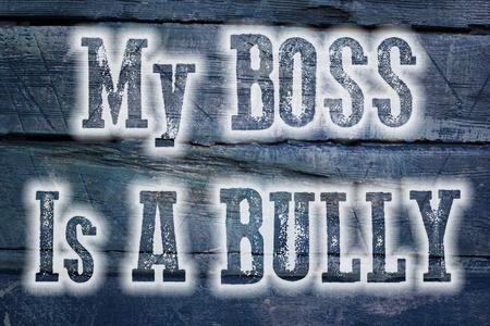 violence in the workplace: Mi jefe es un texto Bully Concept en el fondo Foto de archivo