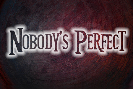 self conceit: Nobodys Perfect Concept text on background Stock Photo