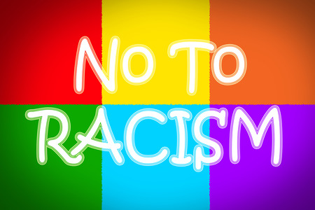 No To Racism Concept  text on background photo