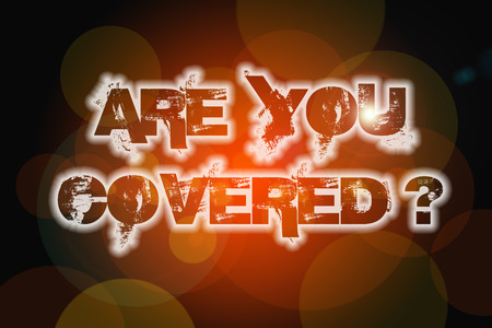 Are You Covered Concept text on background photo