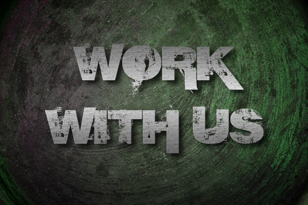 Work With Us Concept text on background photo