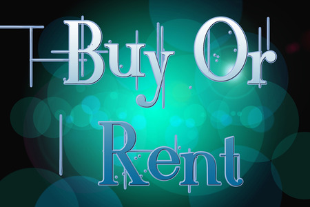 Buy Or Rent Concept text on background photo