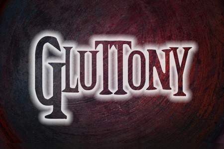 seven deadly sins: Gluttony Concept text on background