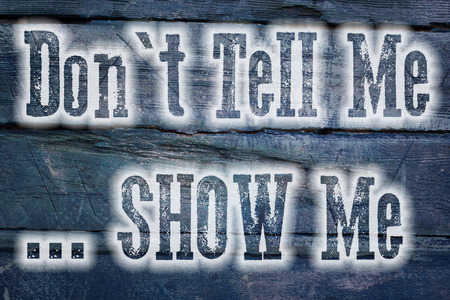 Don't Tell Me Show Me Concept text on background Stock Photo