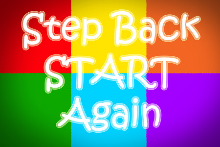 again: Step Back Start Again Concept text on background